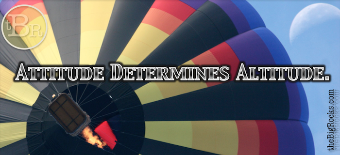 theBigRocks-Attitude-Determines-Altitude