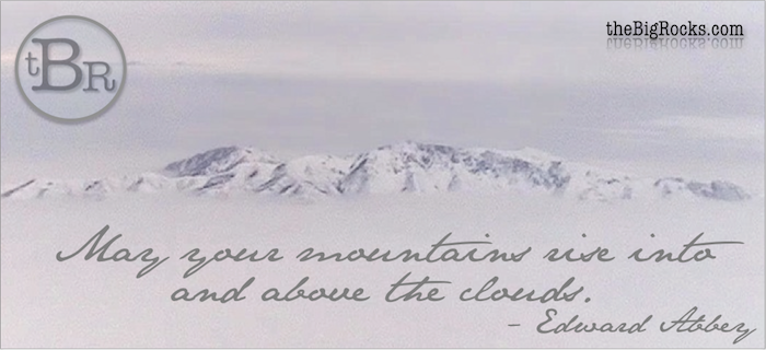 theBigRocks Mountains and Clouds Quote