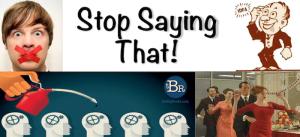 theBigRocks 031913 Stop Saying That Banner